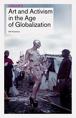 Art and Activism in the Age of Globalization 9789056627799