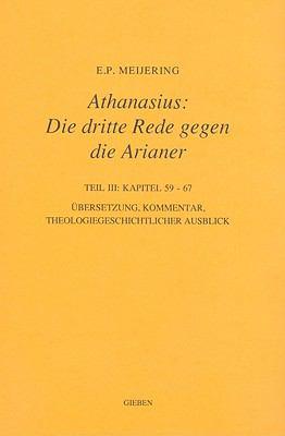 Athanasius: Die Dritte Rede Gegen die Arianer, Teil 3: Kapitel 59-67 9789050634885