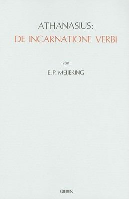 Athanasius: de Incarnatione Verbi: Einleitung, Bersetzung, Kommentar 9789050630238