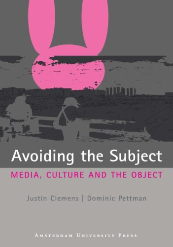 Avoiding the Subject: Media, Culture and the Object - Clemens, Justin / Pettman, Dominic