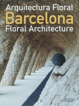 Barcelona: Arquitectura Floral/Floral Architecture