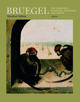 Bruegel : The Complete Paintings, Drawings and Prints - Sellink, Manfred