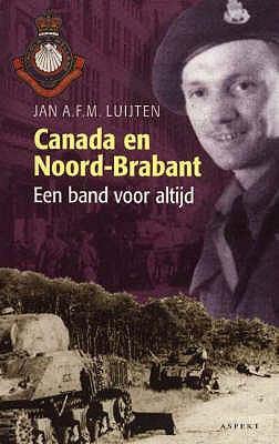Canada En Noord-Brabant: Een Band Voor Altijd 9789059110618