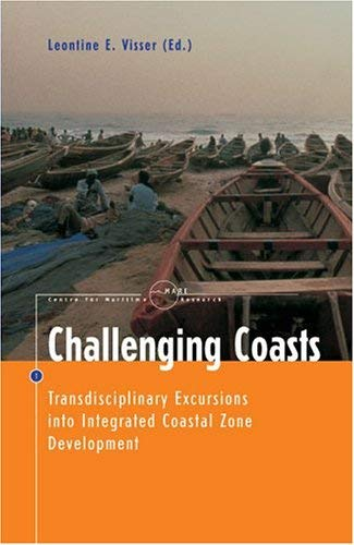 Challenging Coasts: Transdisciplinary Excursions Into Integrated Coastal Zone Development - Visser, Leontine