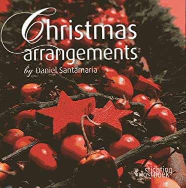 Christmas Arrangements by Daniel Santamaria 9789058564146