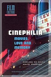Cinephilia: Movies, Love and Memory - de Valck, Marijke / Hagener, Malte