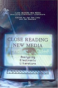 Close Reading New Media. Analyzing Electronic Literature 9789058673237