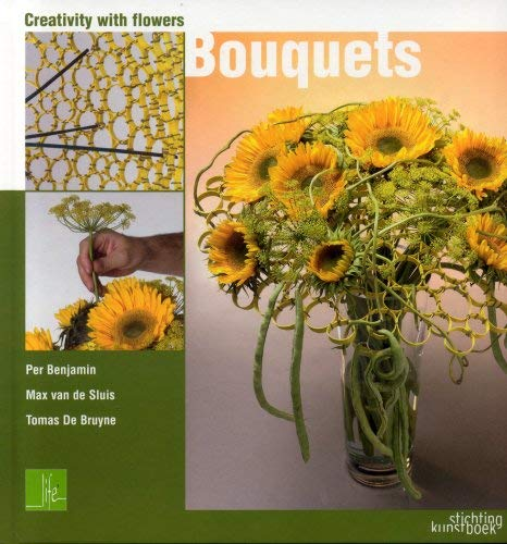 Creativity with Flowers: Bouquets 9789058561886