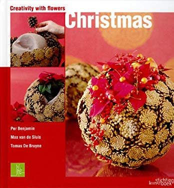 Creativity with Flowers: Christmas: Creativity with Flowers 9789058562074