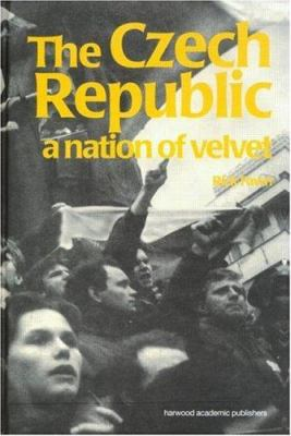 Czech Republic: A Nation of Velvet 9789058230447