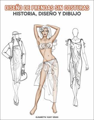 Dise O de Prendas Sin Costuras - Historia, Diseo y Dibujo 9789054961321