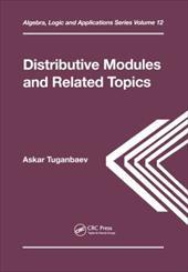 Distributive Modules and Related Topics - Tuganbaev, Askar A. / Tuganbaev, Tuganbaev