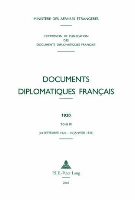 Documents Diplomatiques Francaise 1920: Tome III (24 Septembre 1920 - 15 Janvier 1921) 9789052019697