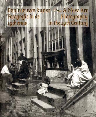 Een Nieuwe Kunst Fotografie in de 19de Eeuw: de Nationale Fotocollectie in Het Rijksmuseum, Amsterdam 9789053491935