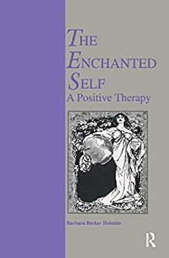 Enchanted Self - Holstein, Barbara Becker / Becker Holstein, Barbara / Holstein, B.