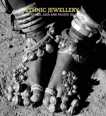 Ethnic Jewellery: From Africa, Asia and Pacific Islands 9789054961413
