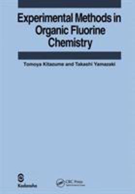 Experimental Methods in Organic Fluorine Chemistry - Kitazume, Tomoya / Yamazaki, Takashi / Kitazume, Kitazume