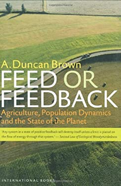 Feed or Feedback: Agriculture, Population Dynamics and the State of the Planet 9789057270482