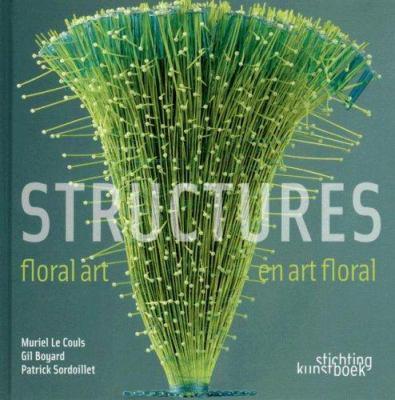 Floral Art Structures/En Art Floral 9789058562272