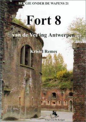 Fort 8: Van de Vesting Antwerpen 9789058680310