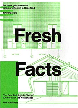 Fresh Facts: The Best Buildings by Young Dutch Architects 9789056622770