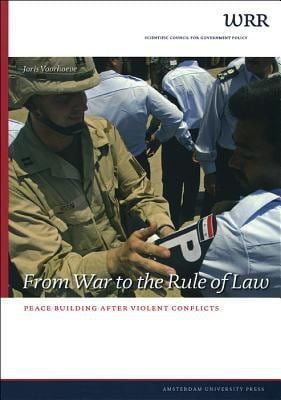 From War to the Rule of Law: Peace Building After Violent Conflicts - Voorhoeve, Joris