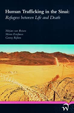 Human Trafficking in the Sinai: Refugees Between Life and Death