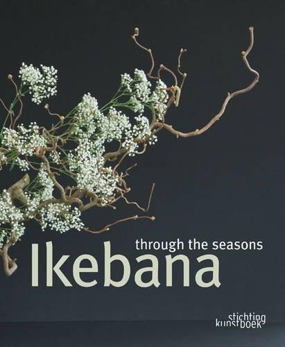 Ikebana Through All the Seasons 9789058563675