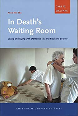 In Death's Waiting Room: Living and Dying with Dementia in a Multicultural Society