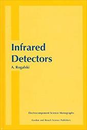 Infrared Detectors - Rogalski, A. / Rogalski, Rogalski / Rogalski, Antonio