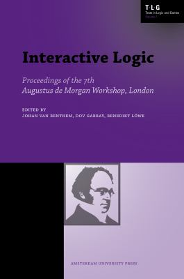 Interactive Logic: Selected Papers from the 7th Augustus de Morgan Workshop, London 9789053563564