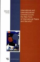 International and Internationalized Criminal Courts: The New Face of International Peace and Security? 9789054544241