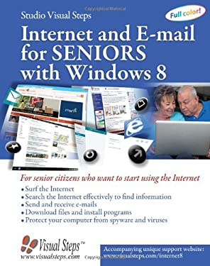 Internet and E-mail for Seniors with Windows 8: For Senior Citizens Who Want to Start Using the Internet 9789059051287