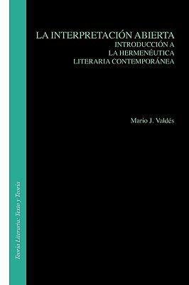 La Interpretacin Abierta: Introduccin a la Hermenutica Literaria Contempornea. 9789051838565
