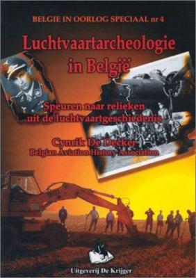 Luchtvaartarchaeologie in Belgie: Speuren Naar Relieken Uit de Luchtvaartgeschiedenis 9789058680235
