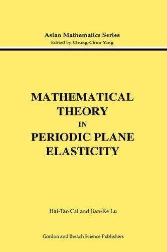 Mathematical Theory in Periodic Plane Elasticity - Cai, Hai-Tao / Lu, Jian-Ke