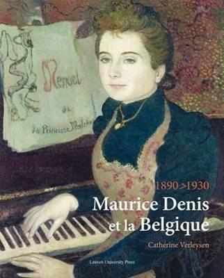Maurice Denis Et La Belgique, 1890-1930 9789058678089