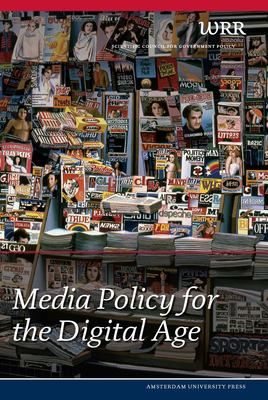 Media Policy for the Digital Age: - Netherlands Scientific Council for Government Policy (WRR)