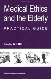 Medical Ethics and the Elderly: Practical Guide 8465515