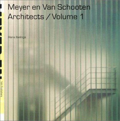 Meyer En Van Schooten Architects/Volume 1 9789056622152
