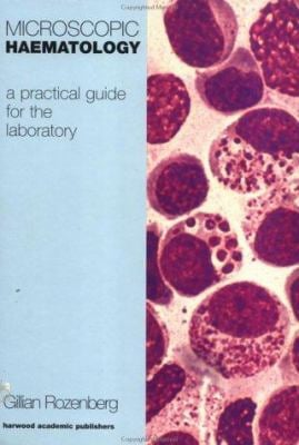 Microscopic Haematology: A Practical Guide for the Haematology Laboratory 9789057020933