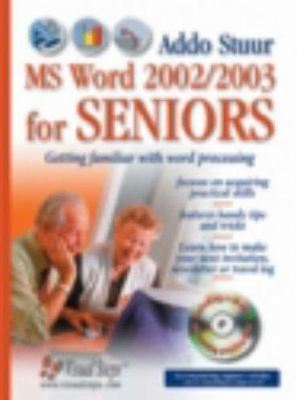 Microsoft Word 2003 for Seniors: Getting Familiar with Word Processing 9789059051843