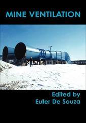 Mine Ventilation: Proceedings of the North American/Ninth Us Mine Ventilation Symposium, Kingston, Canada, 8-12 June 2002 8466616