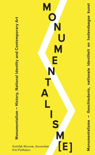 Monumentalism/Monumentalisme: History, National Identity and Contemporary Art/Geschiedenis, Nationale Identiteit En Hedendaagse Kunst 9789056627737