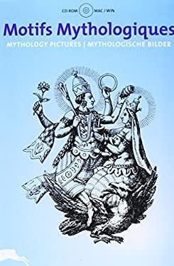 Motifs Mythologiques: Mythology Pictures/Mythologische Bilder [With CDROM] 9789057680861