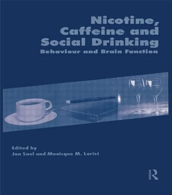 Nicotine, Caffeine and Social Drinking: Behaviour and Brain Function 9789057022180
