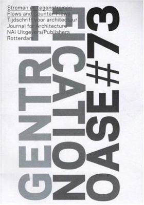 OASE 73 Tijdschrift Voor Architectuur/OASE 73 Architectural Journal: Gentrification 9789056625849