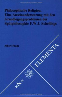 Philosophische Religion: Eine Auseinandersetzung Mit Den Grundlegungsproblemen Der Spatphilosophie F.W.J. Schellings. 9789051833140
