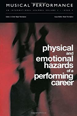 Physical and Emotional Hazards of a Performing Career - Tschaikov, B.