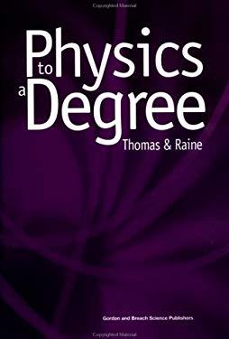 Physics to a Degree - Thomas, E. G. / Raine, D. J. / Raine, Derek